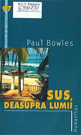 Sus, deasupra lumii, Paul Bowles